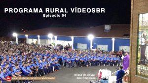 QUARTO episódio do Programa RURAL VÍDEOS BR