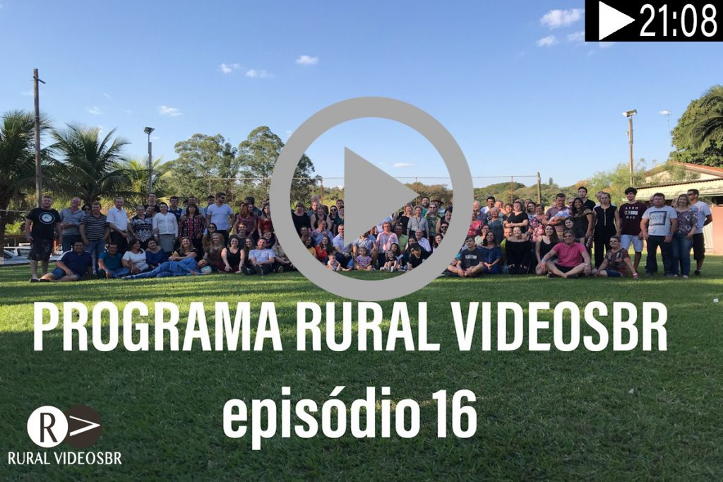 RURAL VÍDEOS BR – Episódio 16