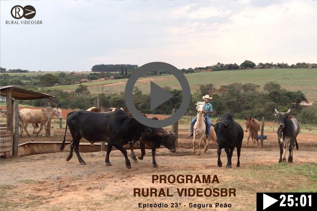 Episódio 23 - Clique na imagem para assistir o Programa RURAL VÍDEOS BR Assista: Segura peão e Regularização de chácaras