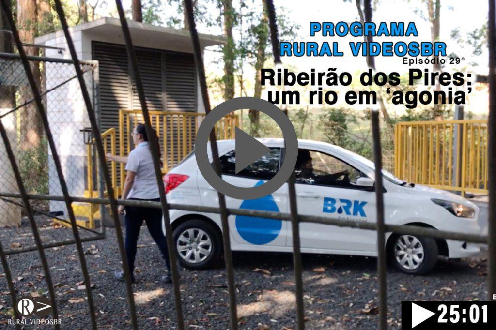 Episódio 29 - Clique na imagem para assistir o Programa RURAL VÍDEOS BR Assista:Ribeirão dos Pires, um rio em 'agonia' - Limeira, SP