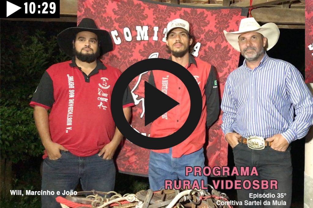 Episódio 35 - Clique na imagem para assistir o Programa RURAL VÍDEOS BR Assista: Comitiva Sartei da Mula